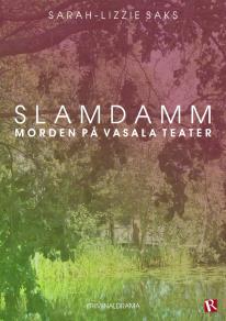 Omslagsbild för Slamdamm - Morden på Vasala Teater