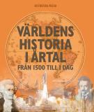 Bokomslag för Världens historia i årtal : från 1500 till i dag