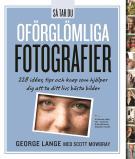 Bokomslag för Så Tar Du Oförglömliga Fotografier