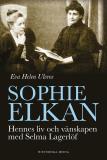 Omslagsbild för Sophie Elkan: Hennes liv och vänskapen med Selma Lagerlöf