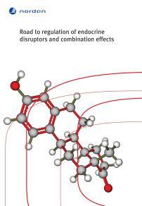 Omslagsbild för Road to regulation of endocrine disruptors and combination effects