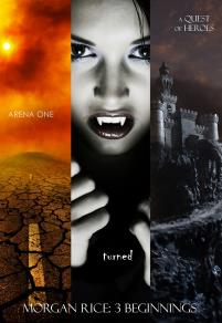 Cover for Morgan Rice: 3 Beginnings (Turned, Arena one and A Quest of Heroes)