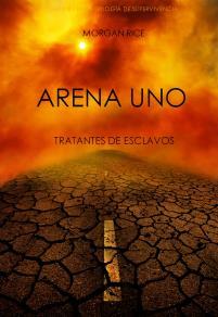 Omslagsbild för Arena Uno: Tratantes De Esclavos  (Libro #1 De La Trilogía De Supervivencia)