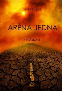 Omslagsbild för Aréna Jedna: Otrokári (1. Kniha Z Trilógie Prezitie)