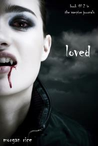 Cover for Loved (Book #2 in the Vampire Journals)