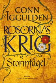 Cover for Stormfågel : Rosornas krig I