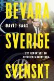 Omslagsbild för Bevara Sverige svenskt : Ett reportage om Sverigedemokraterna