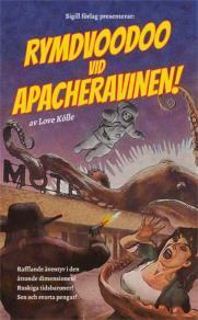 Omslagsbild för Rymdvoodoo vid Apacheravinen!