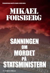 Cover for Sanningen om mordet på statsministern