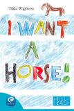 Cover for I want a horse