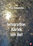 Cover for Integration, kärlek och hat