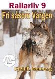 Bokomslag för Rallarliv - Del 9 - Fri såsom Vargen