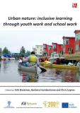 Cover for Urban nature : inclusive learning through youth work and school work
