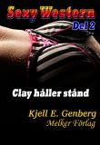 Cover for Sexy Western - Del 2 - Clay håller stånd