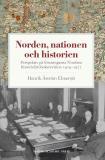 Omslagsbild för Norden, nationen och historien : perspektiv på föreningarna Nordens historieläroboksrevision 1919-1972