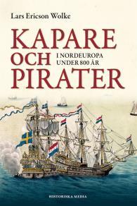 Cover for Kapare och pirater i Nordeuropa under 800 år : cirka 1050-1856