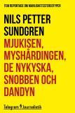 Omslagsbild för Mjukisen, myshårdningen, de nykyska, snobben och dandyn - Fem reportage om manlighetsstereotyper