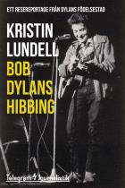Omslagsbild för Bob Dylans Hibbing - Ett resereportage från Dylans födelsestad