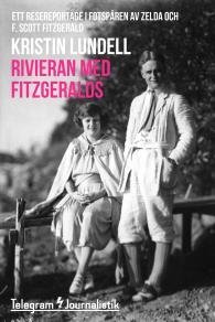 Omslagsbild för Rivieran med Fitzgeralds - Ett resereportage i fotspåren av Zelda och F. Scott Fitzgerald