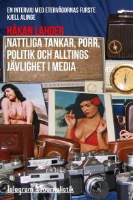 Omslagsbild för Nattliga tankar, porr och alltings jävighet i media - En intervju med eftervågornas furste Kjell Alinge