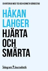 Cover for Hjärta och smärta - En intervju med Ted och Kenneth Gärdestad