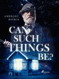 Cover for Can such things be?