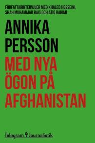 Omslagsbild för Med nya ögon på Afghanistan - Författarintervjuer med Khaled Hosseini, Shah Muhammad Rais och Atiq Rahimi