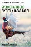 Omslagsbild för Fint folk jagar fågel - Ett reportage om jaktens sociala status