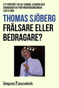Cover for Frälsare eller bedragare? - Ett porträtt av Ulf Ekman, ledaren och grundaren av frikyrkoförsamlingen Livets Ord