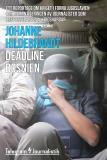 Omslagsbild för Deadline Bosnien - Ett reportage om kriget i forna Jugoslavien och romantiseringen av journalister som rapporterar från krigshärdar