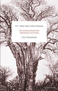 Cover for Ett träd med vida grenar : de indoeuropeiska språkens historia