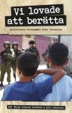 Omslagsbild för Vi lovade att berätta : Aktivisters vittnesmål från Palestina