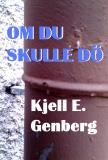 Cover for Om du skulle dö