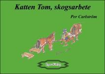 Cover for Katten Tom, skogsarbete