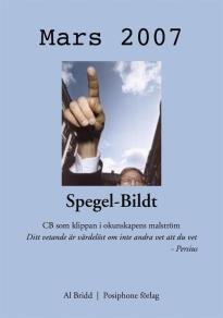 Omslagsbild för Spegel-Bildt, mars 2007. CB som klippan i okunskapens malström.