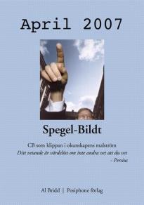 Omslagsbild för Spegel-Bildt, april 2007. CB som klippan i okunskapens malström.