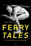 Bokomslag för Ferry tales : Inte så förbannat tillrättalagt