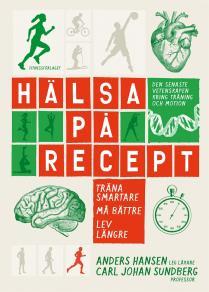 Cover for Hälsa på recept : träna smartare, må bättre, lev längre