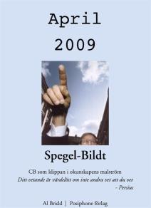 Omslagsbild för Spegel-Bildt, april 2009. CB som klippan i okunskapens malström.