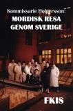 Cover for Kommissarie Holgersson: Mordisk resa genom Sverige