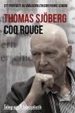 Omslagsbild för Coq Rouge - Ett porträtt av världspolitikern Pierre Schori