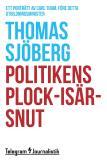 Omslagsbild för Politikens plock-isär-snut - Ett porträtt av Carl Tham, före detta utbildningsminister