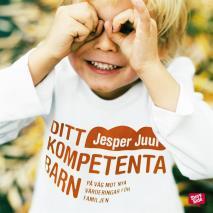 Omslagsbild för Ditt kompetenta barn: På väg mot nya värderingar för familjen