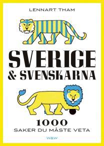 Cover for Sverige & svenskarna : 1000 saker du måste veta