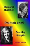 Omslagsbild för Politisk kemi: Margaret Thatcher och Dorothy Hodgkin