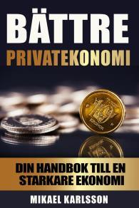 Cover for Bättre privatekonomi: Din handbok till en starkare ekonomi