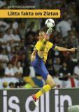 Bokomslag för Lätta fakta om Zlatan