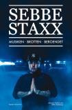 Omslagsbild för Sebbe Staxx : Musiken, Brotten, Beroendet