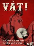 Cover for Våt! : Tio sexnoveller som får dig att komma