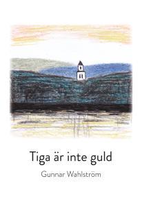 Omslagsbild för Tiga är inte guld